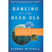 Dancing at the Dead Sea by Alanna Mitchell
