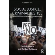 Social Justice, Criminal Justice: the Role of American Law in Effecting and Preventing Social Change by Cyndy Caravelis Hughes