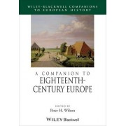 A Companion to Eighteenth-Century Europe by Peter H. Wilson