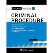 Casenote Legal Briefs for Criminal Procedure Keyed to Dressler and Thomas