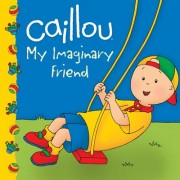 Caillou: My Imaginary Friend by Sarah Margaret Johanson