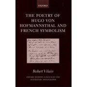 The Poetry of Hugo von Hofmannsthal and French Symbolism by Professor of German and Head of the School of Modern Languages Robert Vilain