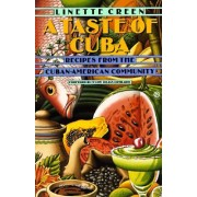 A Taste of Cuba:Recipes from the Cuban-Mexican Community by Linette Green