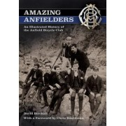 Amazing Anfielders: An Illustrated History of the Anfield Bicycle Club
