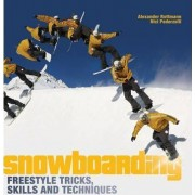 Snowboarding Freestyle Tricks, Skills and Techniques by Alexander Rottmann