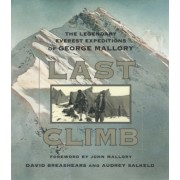Last Climb: The Legendary Everest Expedition of George Mallory