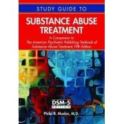 Study Guide to Substance Abuse Treatment by Philip R. Muskin