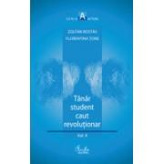 """Tânăr student caut revoluţionar. Volumul al II-lea: """"Voiam altceva, dar nu aveam în gând ceva anume"""""""