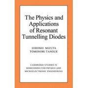 The Physics and Applications of Resonant Tunnelling Diodes by Hiroshi Mizuta