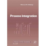 Process Integration by Mahmoud M. El-Halwagi