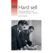 Hard Sell: Advertising, Affluence and Transatlantic Relations, C. 195169