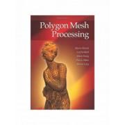 Polygon Mesh Processing by Mario Botsch
