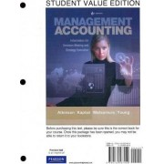 Management Accounting, Student Value Edition by Anthony A Atkinson