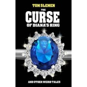 The Curse of Diana's Ring and Other Weird Tales by Tom Slemen