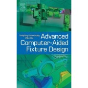 Advanced Computer Aided Fixture Design by Yiming (Kevin) Rong