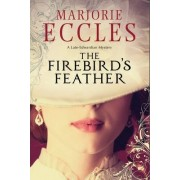 The Firebird's Feather: A Historical Mystery Set in Late Edwardian London by Marjorie Eccles