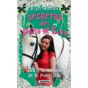 Isa y la Navidad en el Pony Club / Issie and the Christmas Pony by Stacy Gregg