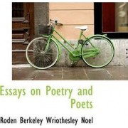 Essays on Poetry and Poets by Roden Berkeley Wriothesley Noel