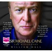 Sir Michael Caine: The Biography by William Hall