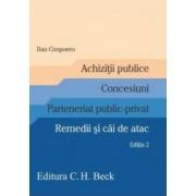 Achizitii publice. Concesiuni. Parteneriat public-privat. Remedii si cai de atac ed.2 - Dan Cimpoeru
