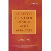 Adaptive Control Design and Analysis by Gang Tao