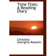 Time Flies by Christina Georgina Rossetti