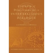 Criteria of Discernment in Interreligious Dialogue by Catherine Cornille