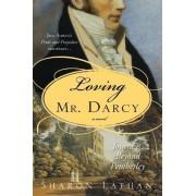 Loving Mr. Darcy by Sharon Lathan
