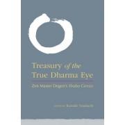 Treasury of the True Dharma Eye: Zen Master Dogen's Shobo Genzo
