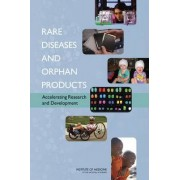Rare Diseases and Orphan Products by Committee on Accelerating Rare Diseases Research and Orphan Product Development