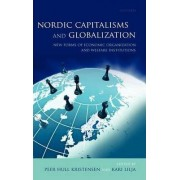 Nordic Capitalisms and Globalization by Peer Hull Kristensen