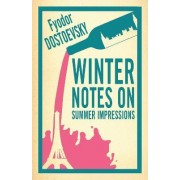 Winter Notes on Summer Impressions by Fyodor Dostoevsky