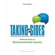 Taking Sides: Clashing Views on Environmental Issues by Thomas A. Easton
