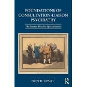 Foundations of Consultation-Liaison Psychiatry by Don R. Lipsitt