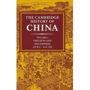 The Cambridge History of China: Volume 1, The Ch'in and Han Empires, 221 BC-AD 220: Ch'in and Han Empires, 221 BC-AD 220 v. 1 by Denis Twitchett