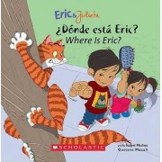 Donde Esta Eric?/Where Is Eric? by Isabel Munoz