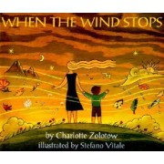 When the Wind Stops by Charlotte Zolotow