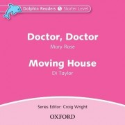 Dolphin Readers: Starter Level: Doctor, Doctor & Moving House Audio CD by Mary Rose