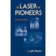 Laser Pioneers by Jeff Hecht