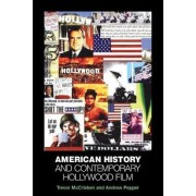 American History and Contemporary Hollywood Film by Trevor B. McCrisken