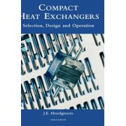 Compact Heat Exchangers by J. E. Hesselgreaves