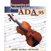 Programming and Problem Solving with Ada 95 by Nell Dale