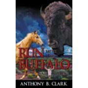 Run with the Buffalo: Bad Times