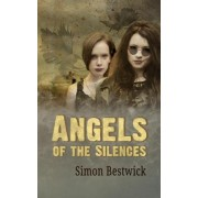 Angels of the Silences by Simon Bestwick