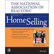 The National Association of Realtors Guide to Home Selling by National Association of Realtors (Nar)