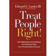 Treat People Right! by III Edward E. Lawler