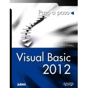Visual Basic 2012 / Sams Teach Yourself Visual Basic 2012 in 24 Hours by James Foxall