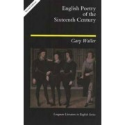 English Poetry of the Sixteenth Century by Gary F. Waller