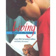Living between the Lines by Lucy McCormick Calkins