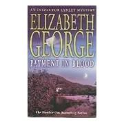 Payment in blood - Elizabeth George - Livre